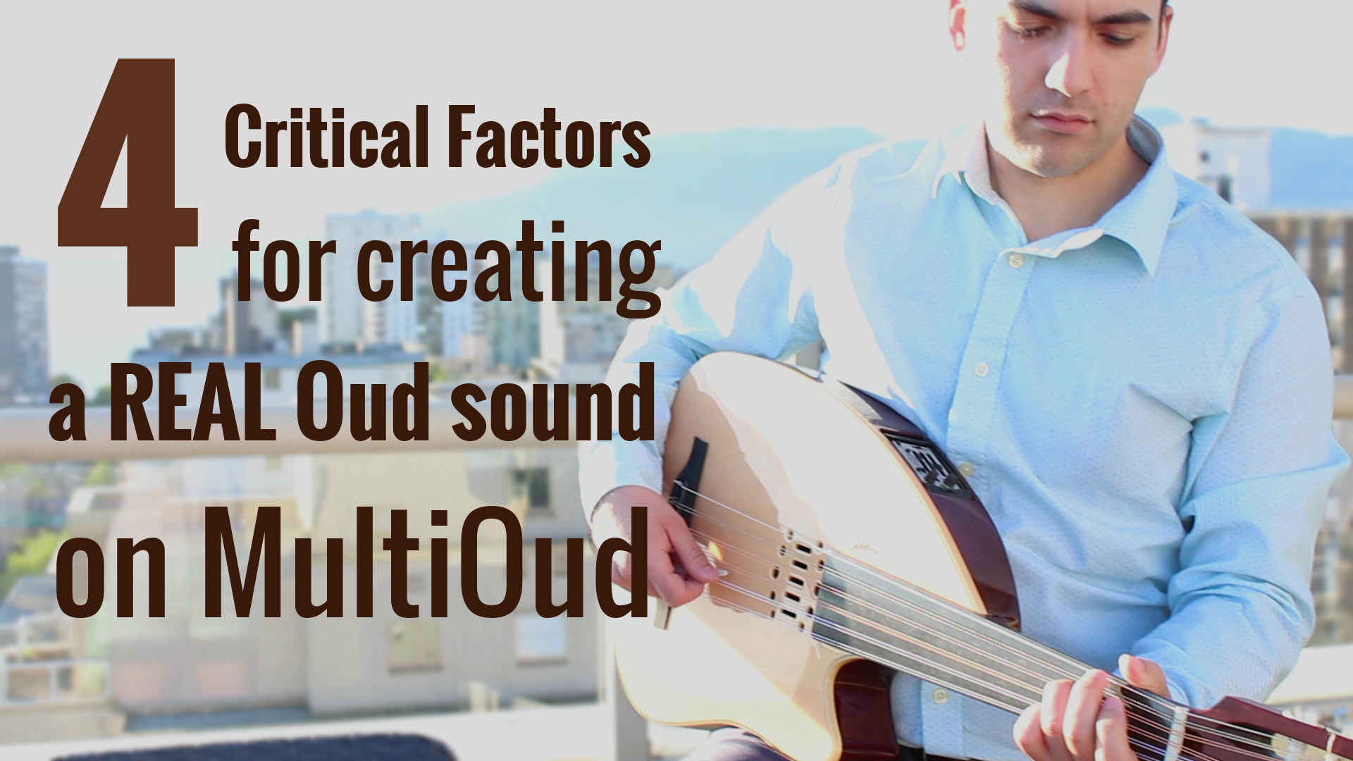 4 Critical Factors for creating real Oud sound MultiOud